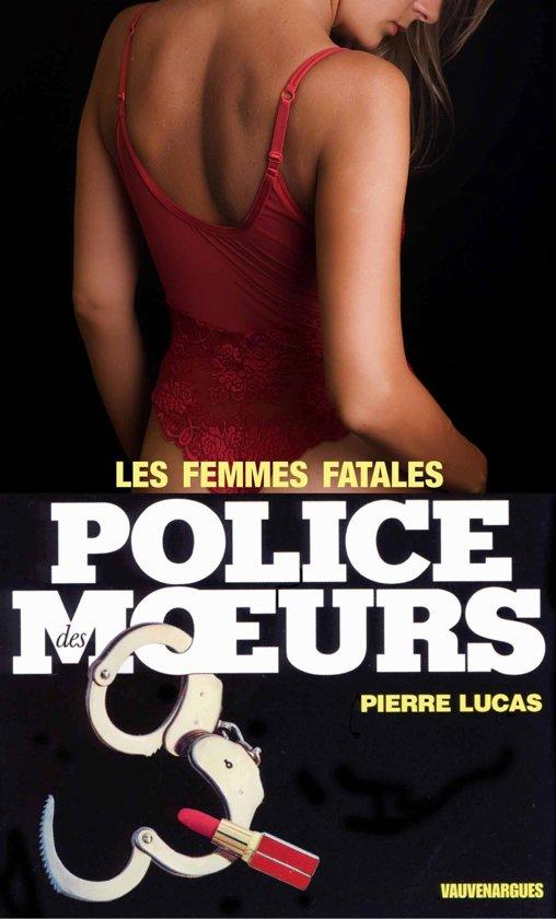 Boek cover Police des moeurs n°26 Les Femmes fatales van Pierre Lucas (Onbekend)