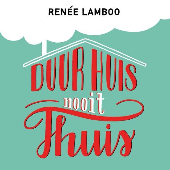 Boek cover Duur huis, nooit thuis van Renée Lamboo (Onbekend)
