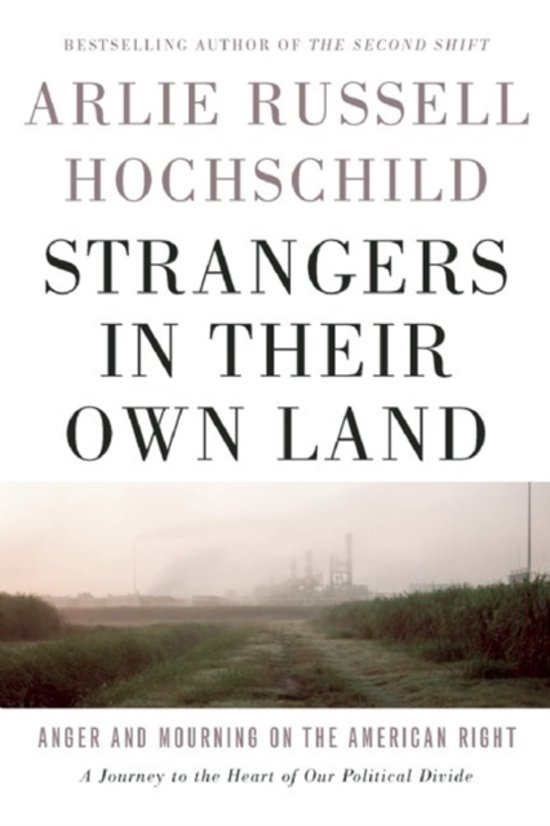 Boek cover Strangers In Their Own Land van Arlie Russell Hochschild (Hardcover)