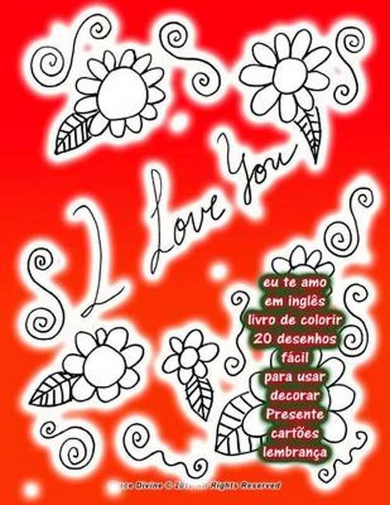 Bolcom Eu Te Amo Em Ingl S Livro De Colorir 20 Desenhos F Cil