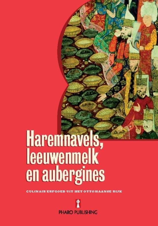 Cover van het boek 'Haremnavels, leeuwenmelk en aubergines' van Suraiya Faroqhi