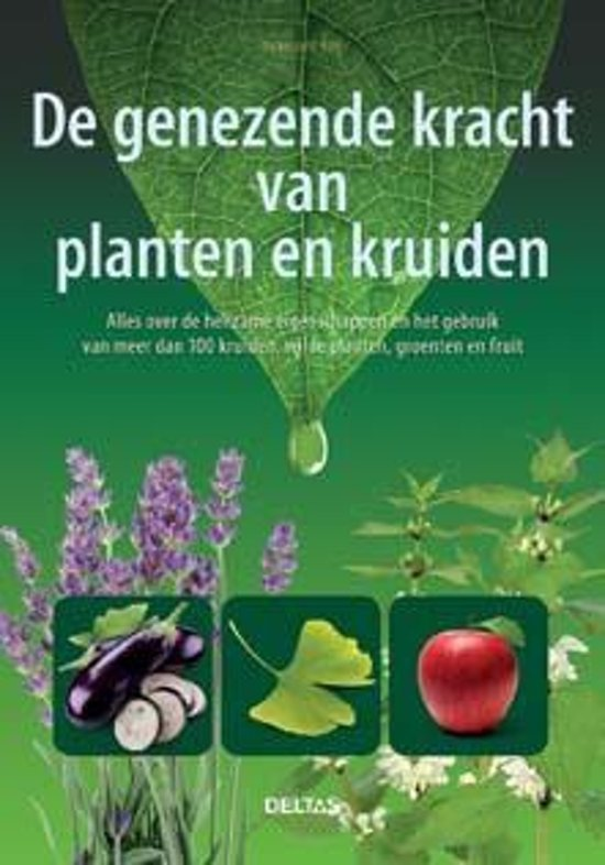 De genezende kracht van planten en kruiden