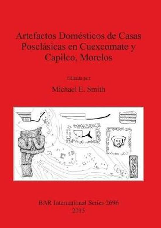 Artefactos Domesticos de Casas Posclasicas en Cuexcomate y Capilco Morelos