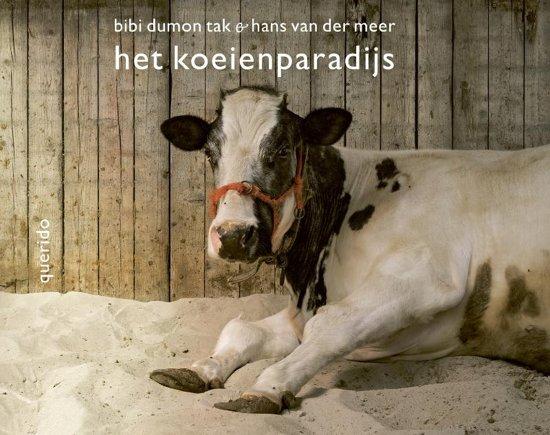 Boek cover Het koeienparadijs van Bibi Dumon Tak (Hardcover)