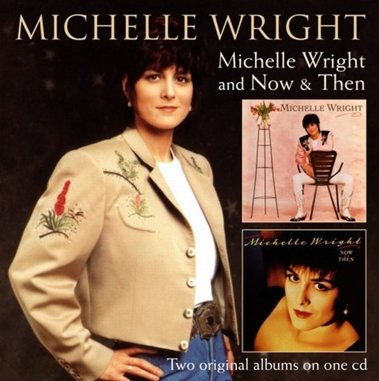 Michelle Wright/Now And..