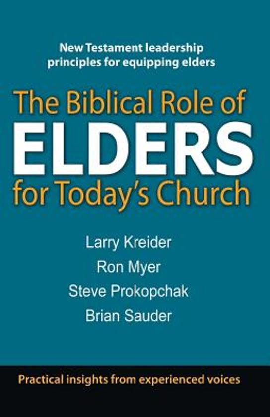 The Biblical Role of Elders for Today's Church