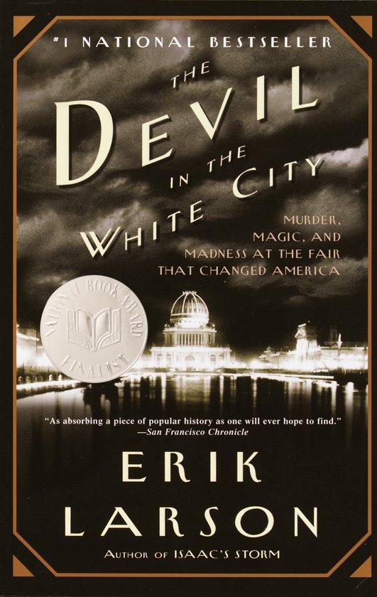 Boek cover The Devil in the White City van Erik Larson (Paperback)