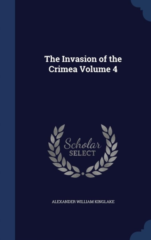 The Invasion of the Crimea; Volume 4