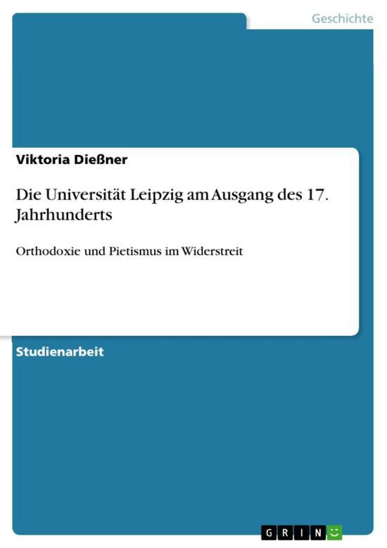 Die Universität Leipzig am Ausgang des 17. Jahrhunderts