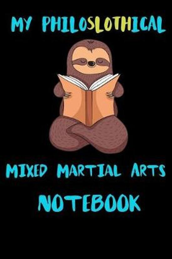 My Philoslothical Mixed Martial Arts Notebook