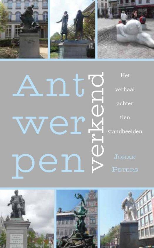 Antwerpen verkend - het verhaal achter tien standbeelden