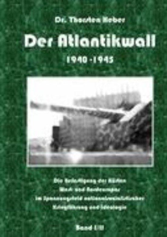 Der Atlantikwall 1940 - 1945