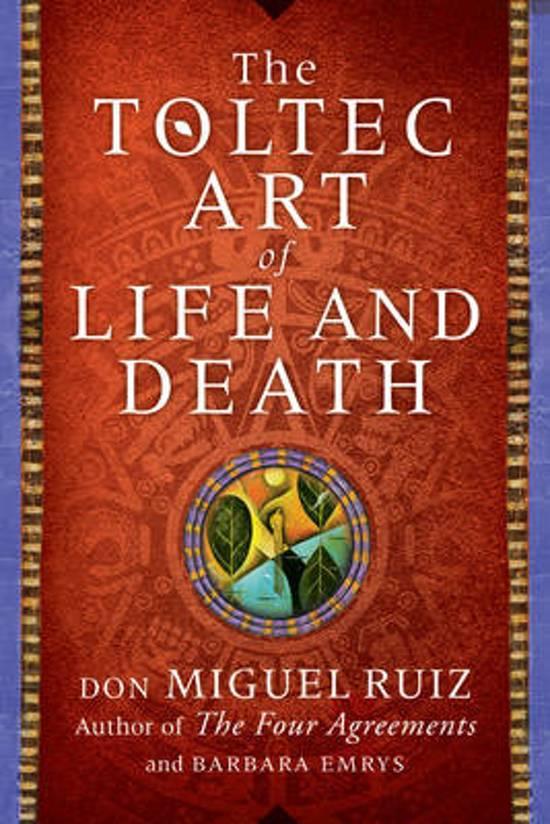 Bol The Toltec Art Of Life And Death Dmiguel Ruiz