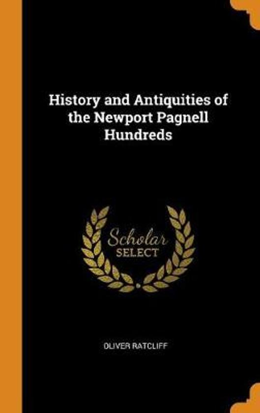 History and Antiquities of the Newport Pagnell Hundreds