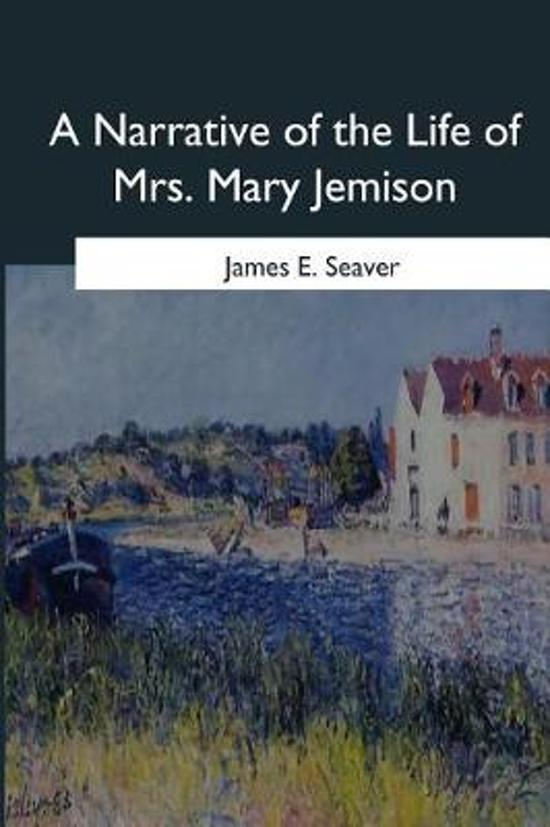 a report on my examination of a narrative of the life of mrs mary jemison by james e seaver