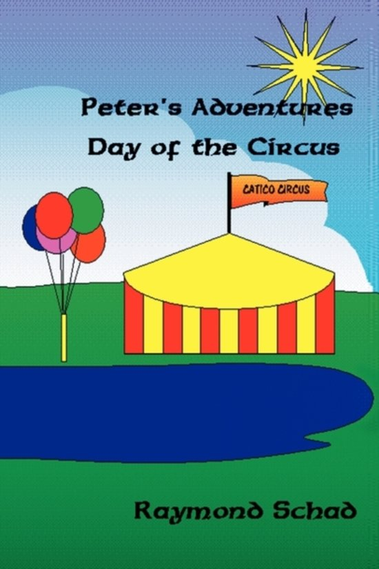 Bol Peters Adventures Day Of The Circus Raymond Schad