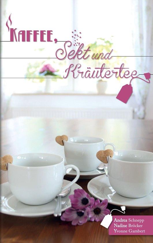 Kaffee, Sekt und Kräutertee