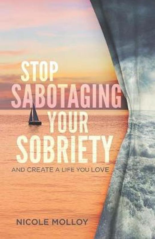 Stop Sabotaging Your Sobriety