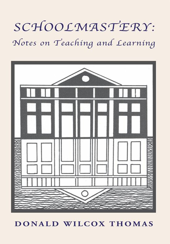 Schoolmastery: Notes on Teaching and Learning