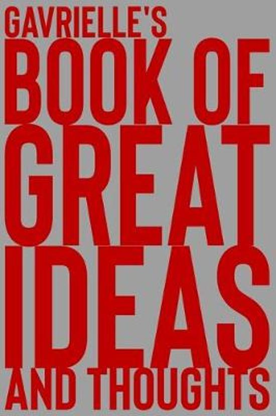 Gavrielle's Book of Great Ideas and Thoughts: 150 Page Dotted Grid and individually numbered page Notebook with Colour Softcover design. Book format:
