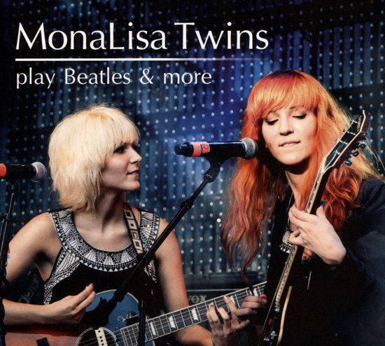 Monalisa Twins Play Beatles & More