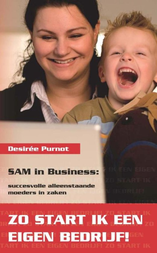Sam In Business Zo Start Ik Een Eigen Bedrijf