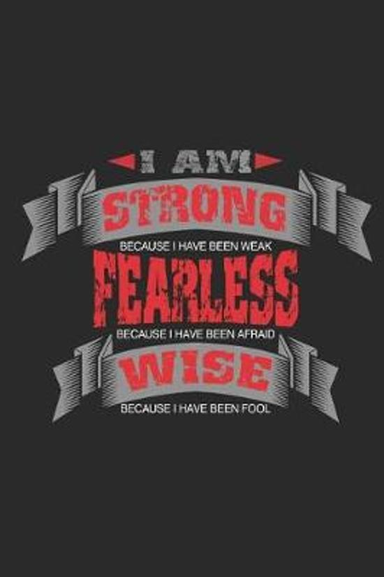 I Am Strong Fearless Wise