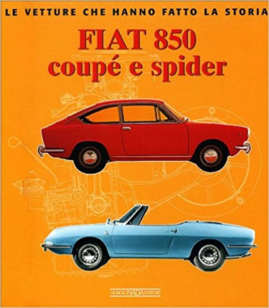 Fiat 850 Coupe e Spider.-Catarsi,G.