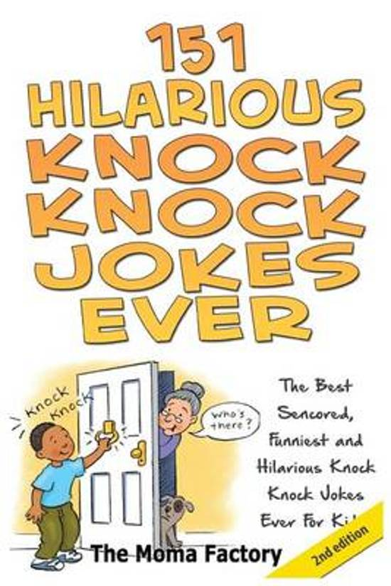 Image of: Ever 151 Hilarious Knock Knock Jokes Ever Bolcom Bolcom 151 Hilarious Knock Knock Jokes Ever The Moma Factory