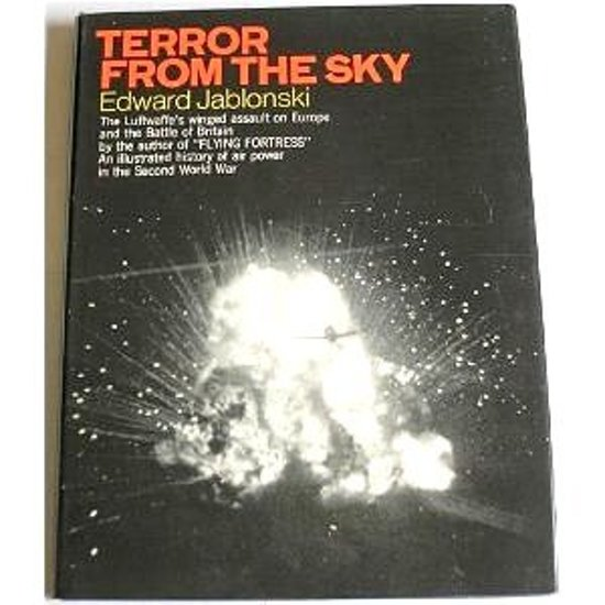 Terror from the Sky; The Luftwaffe's winged assault on Europe and the Battle of Britain