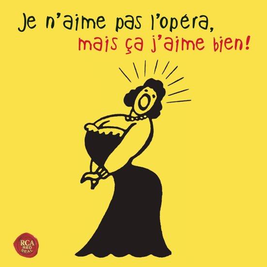Je N'Aime Pas L'Opera,..