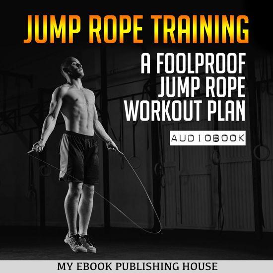Boek cover Jump Rope Training: A Foolproof Jump Rope Workout Plan van My Ebook Publishing House (Onbekend)