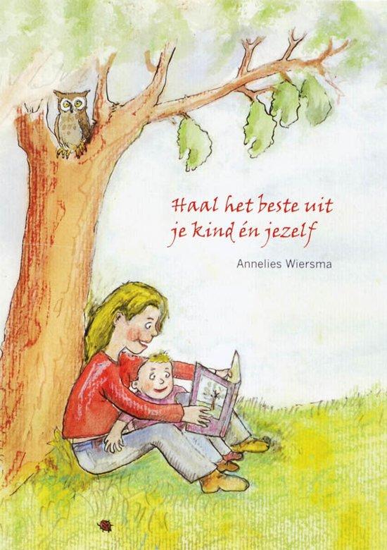bol.com | Haal Het Beste Uit Je Kind En Jezelf, Annelies ...