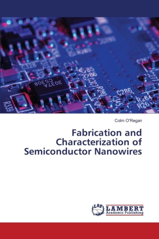 Fabrication and Characterization of Semiconductor Nanowires