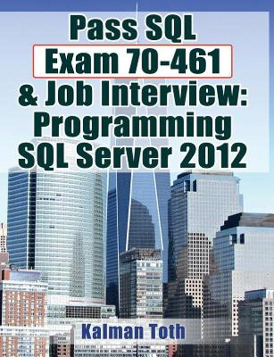 Pass SQL Exam 70-461 & Job Interview