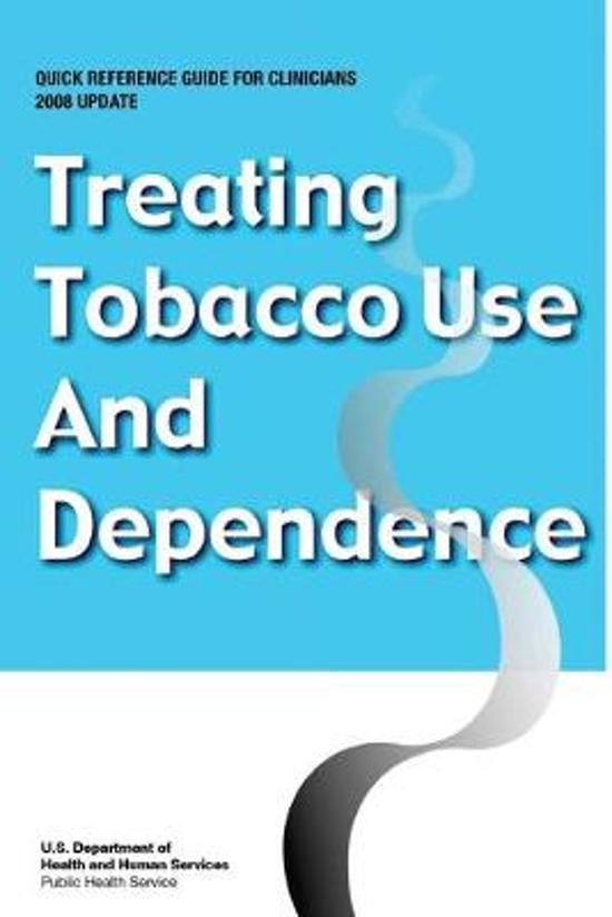 Treating Tobacco Use and Dependence - Quick Reference Guide for Clinicians