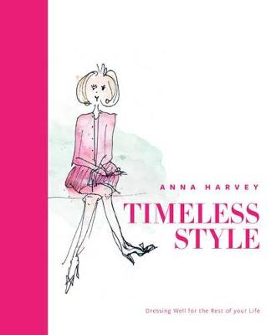 Timeless Style: Dressing Well for the Rest of You Life : What to Wear Over 50