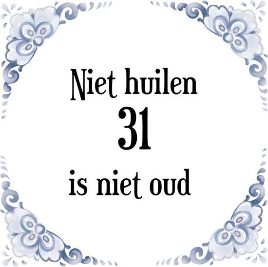 31 jaar verjaardag bol.| Verjaardag Tegeltje met Spreuk (31 jaar: Niet huilen 31  31 jaar verjaardag