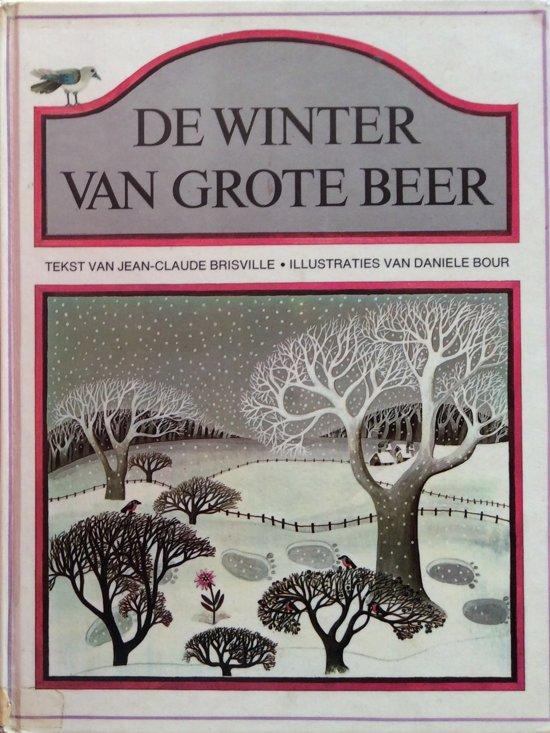 Winter van grote beer - Brisville, Jean-Claude (tekst) en Daniele Bour (illustraties) |