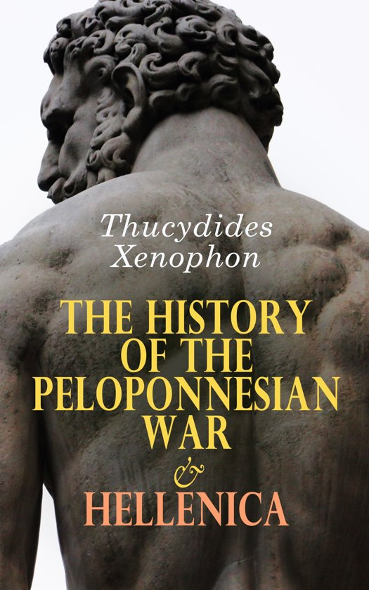 The History of the Peloponnesian War & Hellenica