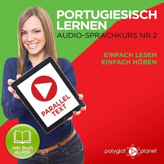 Afbeelding van Portugiesisch Lernen: Einfach Lesen, Einfach Hören: Paralleltext: Portugiesisch Audio Sprachkurs Nr. 2 - Der Portugiesisch Easy Reader - Easy Audio Sprachkurs