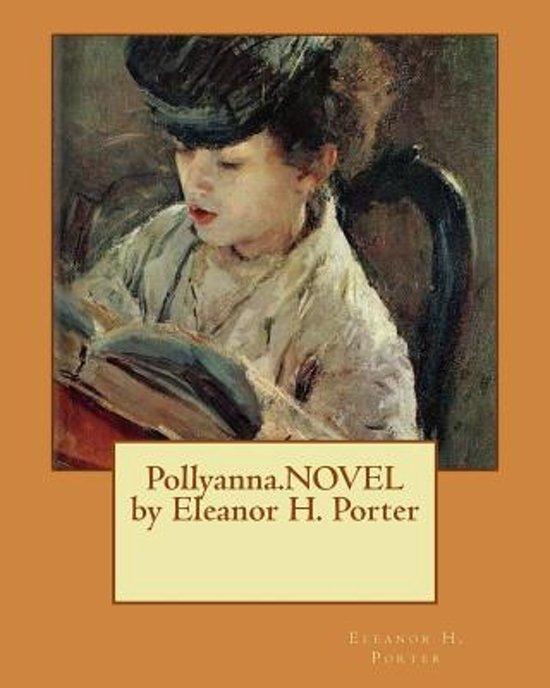 Pollyanna.Novel by Eleanor H. Porter