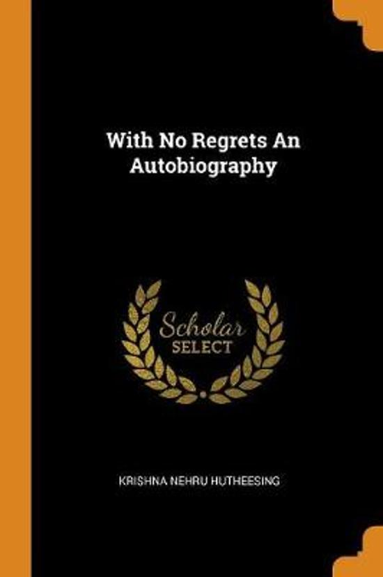 With No Regrets an Autobiography