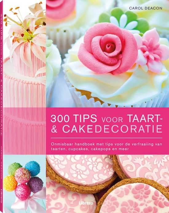 taart tips bol.| 300 tips voor taart  & cakedecoratie, Carol Deacon  taart tips