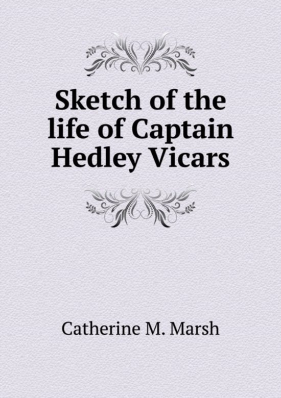 Sketch of the Life of Captain Hedley Vicars