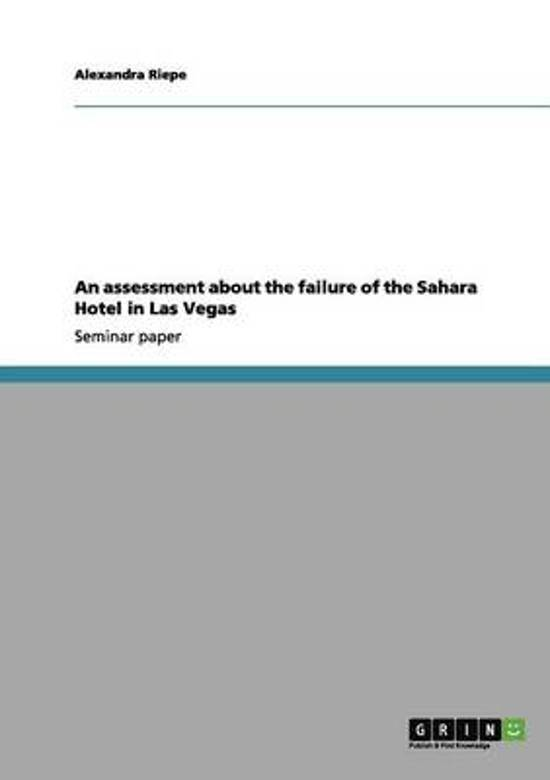 An Assessment about the Failure of the Sahara Hotel in Las Vegas