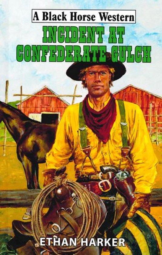 Incident At Confederate Gulch