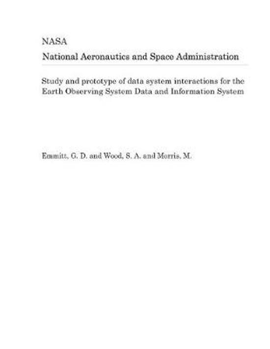 Study and Prototype of Data System Interactions for the Earth Observing System Data and Information System