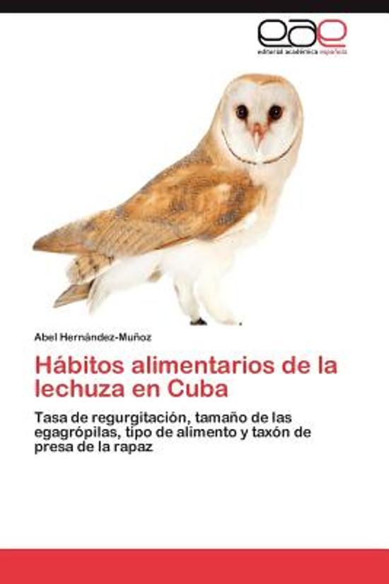 Bolcom Habitos Alimentarios De La Lechuza En Cuba Abel Hern Ndez