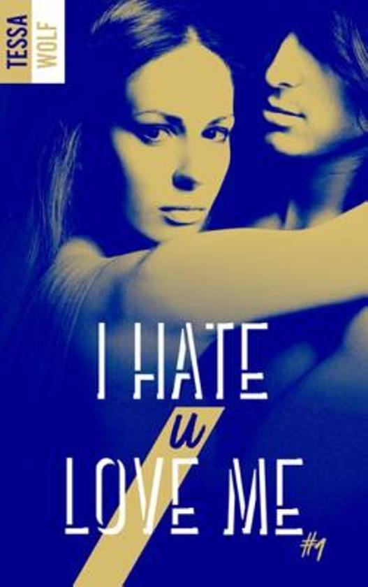 Bolcom I Hate U Love Me Tome 1 Ebook Tessa Wolf